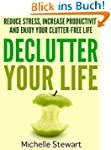 Declutter Your Life: Reduce Stress, I...