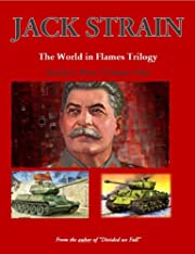 Stalin's War: Volume One: The World in Flames Trilogy