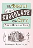 The Birth of the Chocolate City: Life in Georgian York