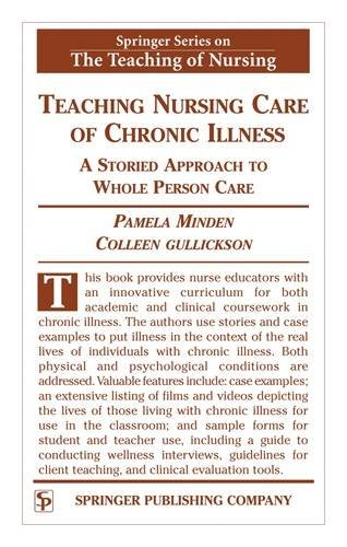 Teaching Nursing Care of Chronic Illness: A Storied Approach to Whole Person Care (Springer Series on the Teaching of Nursing)