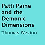 Patti Paine and the Demonic Dimensions |  Thomas Weston