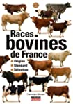 Races bovines de France : Origine, st...