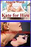 Madison�fs Partner: A Lesbian Group Sex Erotica Story with Bondage (Kate for Hire)