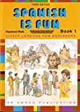 Spanish Is Fun: Lively Lessons for Beginners, Book 1, 3rd Edition (English and Spanish Edition)