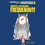 Ignatius MacFarland: Frequenaut!   Paul Feig