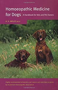 Homoeopathic Medicine For Dogs A Handbook For Vets And Pet Owners by Random House UK