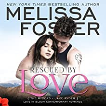 Rescued by Love: Love in Bloom: The Ryders, Book 4 Audiobook by Melissa Foster Narrated by B.J. Harrison
