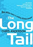The Long Tail: How Endless Choice is Creating Unlimited Demand Chris Anderson
