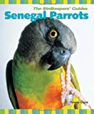 Tammy Gagne Senegal Parrots (Birdkeepers' Guides)