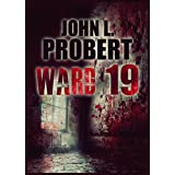 Ward 19 (A Parva Corcoran Suspense Thriller)by John L.  Probert