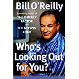 Who's Looking Out for You? ~ Bill O'Reilly