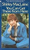 You Can Get There From Here (0553261738) by Shirley Maclaine