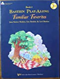 Bastien Play-along: Familiar Favourites: Book 2