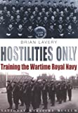 Hostilities Only: Training the Wartime Navy (0948065486) by Lavery, Brian
