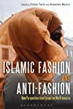 img - for Islamic Fashion and Anti-Fashion: New Perspectives from Europe and North America book / textbook / text book