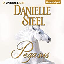 Pegasus (       UNABRIDGED) by Danielle Steel Narrated by Malcolm Hillgartner