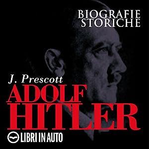 Adolf Hitler. Biografie Storiche Hörbuch
