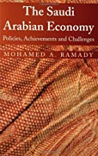 The Saudi Arabian Economy Policies Achievements and Challenges by Ramady