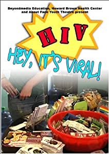 HIV: Hey, It's Viral!