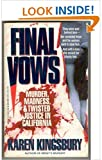 img - for Final Vows: Murder, Madness, & Twisted Justice in California book / textbook / text book