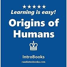 Origins of Humans | Livre audio Auteur(s) :  IntroBooks Narrateur(s) : Andrea Giordani