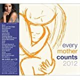 Every Mother Counts 2012 Compilation, Limited Edition Edition by Dave Matthews Band, Sting, Alanis Morissette, Edward Sharp & The Magnetic Zeros, (2012) Audio CD