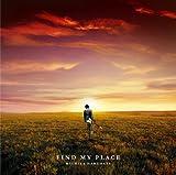 FIND MY PLACE(初回生産限定盤)(DVD付)