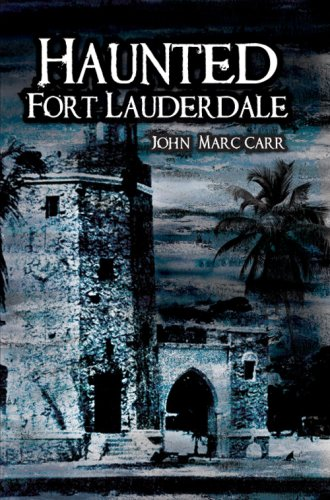 Haunted Fort Lauderdale