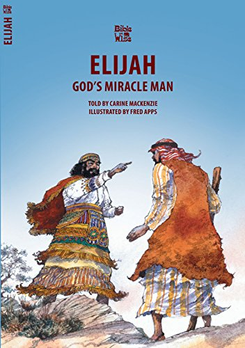 God's Miracle Man: The Story of Elijah (Biblewise)