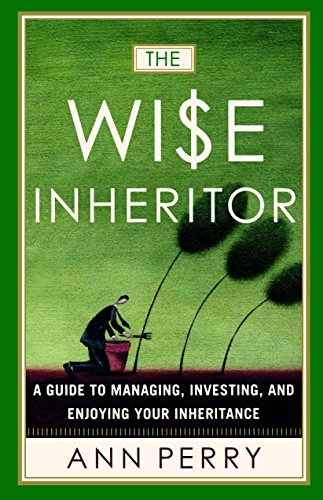 The Wise Inheritor: A Guide to Managing, Investing and Enjoying Your Inheritance [Perry, Ann] (Tapa Blanda)