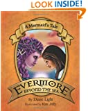 A Mermaid's Tale: Evermore Beyond the Sea