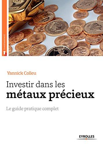 Investir dans les métaux précieux: Le guide pratique complet en ligne
