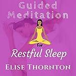 Guided Meditation for Restful Sleep   Elise Thornton