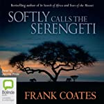 Softly Calls the Serengeti | Frank Coates