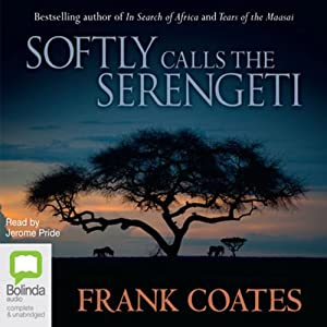 Softly Calls the Serengeti Audiobook