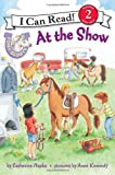Pony Scouts: At the Show (I Can Read Book 2) (0061255440) by Hapka, Catherine