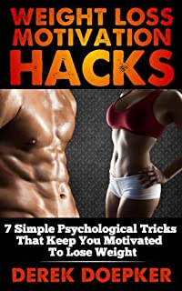 (FREE on 7/24) Weight Loss Motivation Hacks: 7 Psychological Tricks That Keep You Motivated To Lose Weight by Derek Doepker - http://eBooksHabit.com