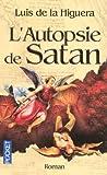 echange, troc Luis de La Higuera - L'Autopsie de Satan