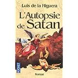 L'Autopsie de Satanpar Luis de La Higuera