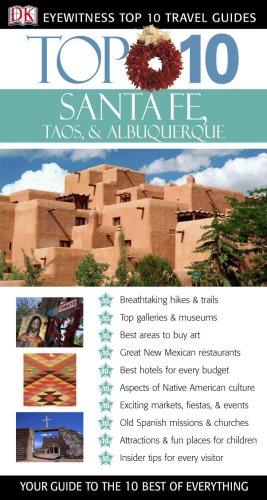 Top 10 Santa Fe, Albuquerque, Taos (Eyewitness Top 10 Travel Guides)