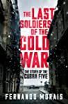 The Last Soldiers of the Cold War: Th...