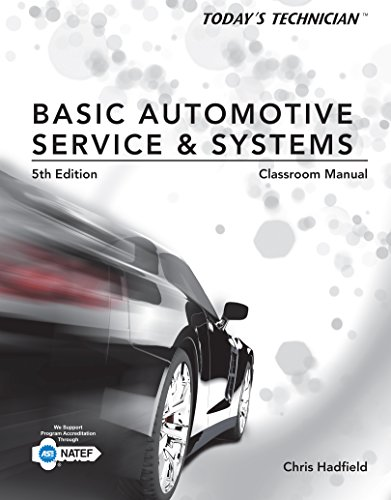 Chris Hadfield - Today's Technician: Basic Automotive Service and Systems, Classroom Manual and Shop Manual