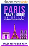 PARIS TRAVEL GUIDE  BY HAILEY: My Summmer Vacation Before Second Grade (English Edition)