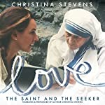 Love: The Saint and the Seeker | Christina Stevens