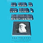 The Death of Ivan Ilyich and Confession | Leo Tolstoy,Peter Carson (translator)