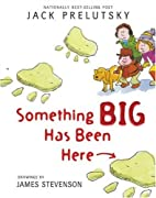 Something Big Has Been Here by Jack Prelutsky cover image