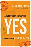 img - for Adventures in Saying Yes: A Journey from Fear to Faith book / textbook / text book