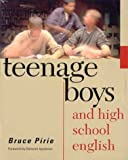 img - for Teenage Boys and High School English by Bruce Pirie (2002-08-21) book / textbook / text book