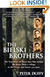The Bielski Brothers: The True Story...
