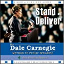 Stand and Deliver: The Dale Carnegie Method to Public Speaking (       UNABRIDGED) by The Dale Carnegie Organization Narrated by Ken Smith